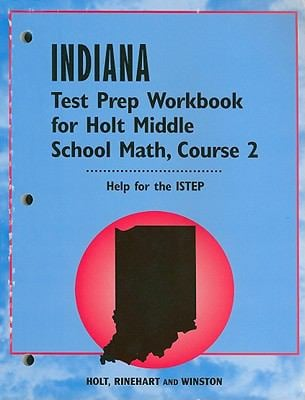 Indiana Test Prep Workbook for Holt Middle School Math, Course 2: Help for the ISTEP