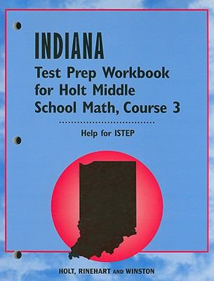 Indiana Test Prep Workbook for Holt Middle School Math, Course 3: Help for ISTEP