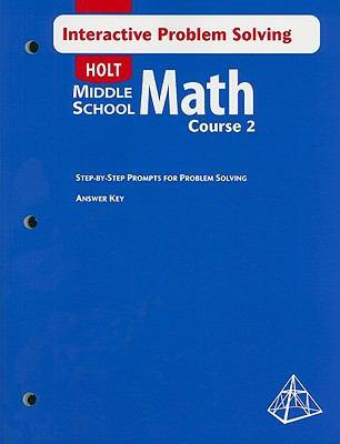 Holt Middle School Math, Course 2: Interactive Problem Solving