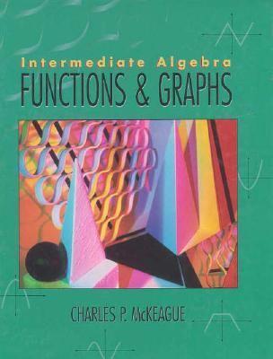 Intermediate Algebra: Function & Graphs