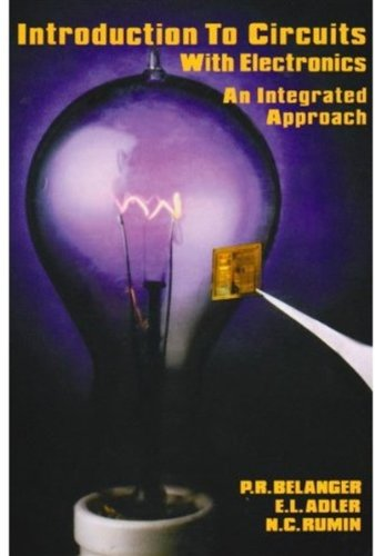 Introduction to Circuits with Electronics: An Integrated Approach