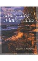 Investigating Basic College Mathematics (with CD-ROM, Bca Tutorial, and Infotrac) [With CDROM and Infotrac]