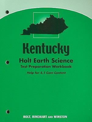 Kentucky Holt Earth Science Test Preparation Workbook: Help for 4.1 Core Content