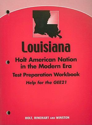 Louisiana Holt American Nation in the Modern Era Test Preparation Workbook