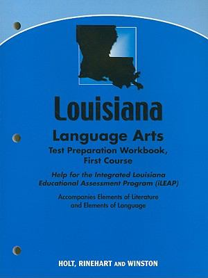 Louisiana Language Arts Test Preparation Workbook First Course: Help for the Integrated Louisiana Educational Assessment Program(iLEAP): Accompanies E