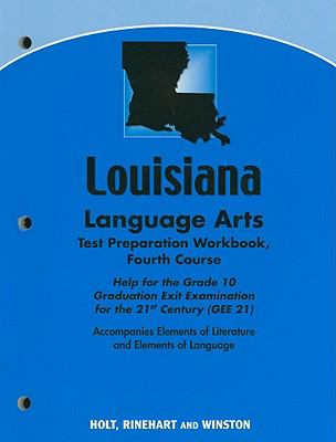 Louisiana Language Arts Test Preparation Workbook, Fourth Course: Help for the Grade 10 Graduation Exit Examination for the 21st Century (GEE 21)
