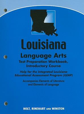 Louisiana Language Arts Test Preparation Workbook Introductory Course: Help for the Integrated Louisiana Educational Assessment Program (iLEAP): Accom