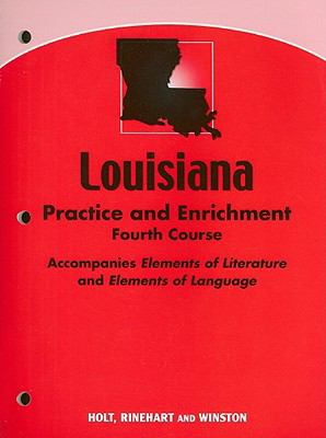 Louisiana Practice and Enrichment, Fourth Course: Accompanies Elements of Literature and Elements of Language