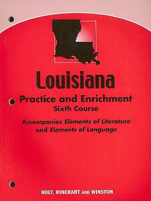 Louisiana Practice and Enrichment, Sixth Course: Accompanies Elements of Literature and Elements of Language
