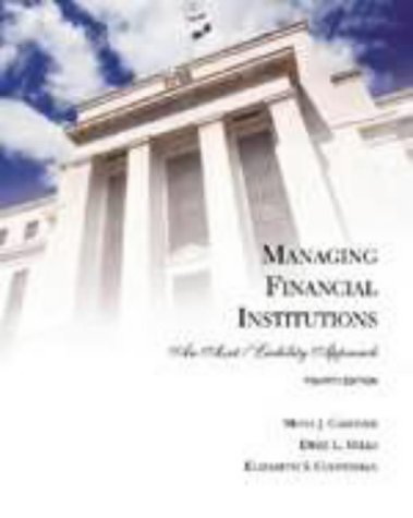 Managing Financial Institutions: An Asset/Liability Approach