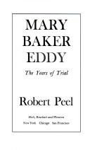 Mary Baker Eddy: The Years of Trial - Peel, Robert