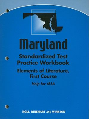 Maryland Elements of Literature Standardized Test Practice Workbook First Course: Help for MSA