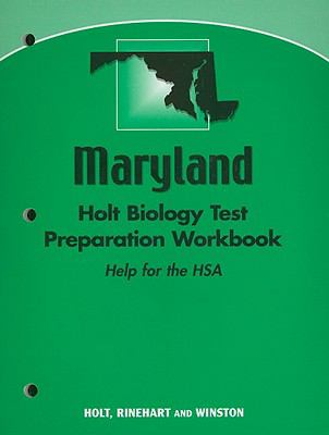 Maryland Holt Biology Test Preparation Workbook: Help for the HSA