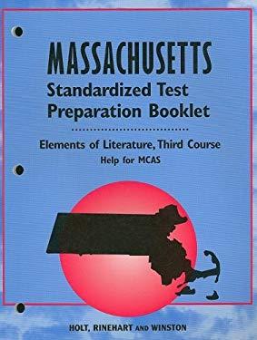Massachusetts Elements of Literature Standardized Test Preparation Booklet, Third Course: Help for MCAS
