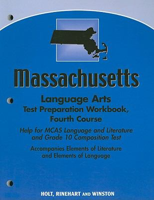 Massachusetts Language Arts Test Preparation Workbook, Fourth Course: Help for MCAS Language and Literature and Grade 10 Composition Test