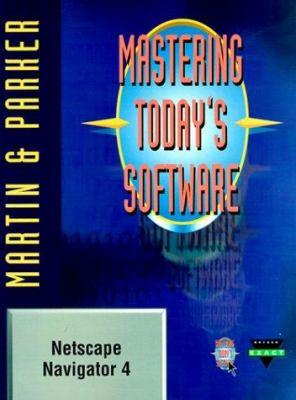 Mastering Today's Software: Netscape Communicator