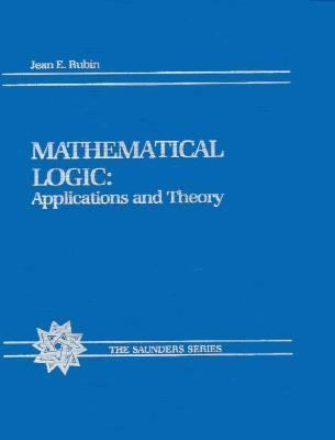 Mathematical Logic: With Applications
