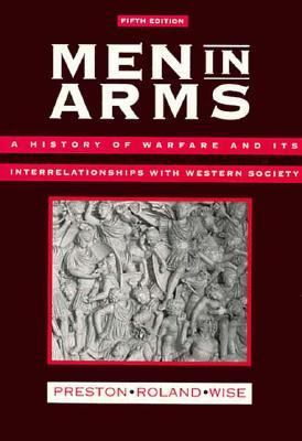 Men in Arms: A History of Warfare and Its Interrelationships with Western Society - 5th Edition