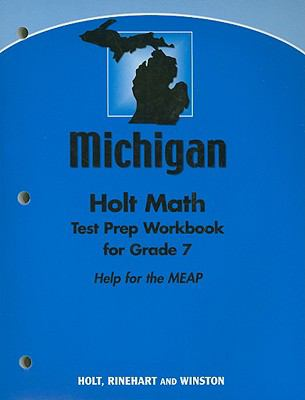 Michigan Holt Math Test Prep Workbook for Grade 7: Help for the MEAP
