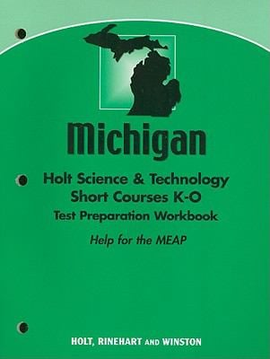 Michigan Holt Science & Technology Short Course K-O Test Preparation Workbook: Help for the MEAP
