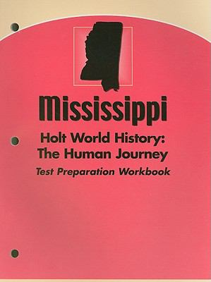 Mississippi Holt World History: The Human Journey Test Preparation Workbook