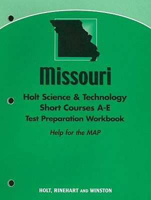 Missouri Holt Science & Technology Short Courses A-E Test Preparation Workbook: Help for the MAP