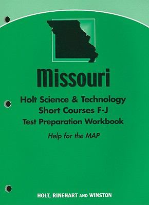 Missouri Holt Science & Technology Short Courses F-J Test Preparation Workbook: Help for the MAP