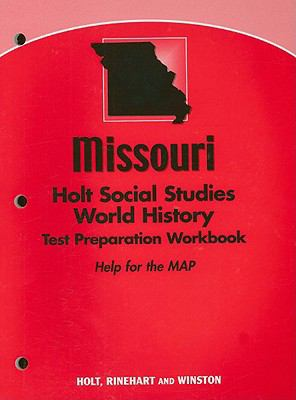 Missouri Holt Social Studies World History Test Preparation Workbook: Help for the MAP
