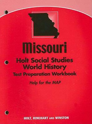 Missouri Holt Social Studies World History Test Preparation Workbook: Help for the MAP