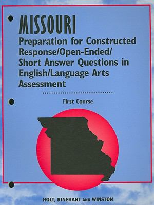 Missouri Preparation for Constructed Response/Open-Ended/Short Answer Questions in English/Language Arts Assessment, First Course