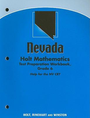 Nevada Holt Mathematics Test Preparation Workbook, Grade 6: Help for the NV CRT