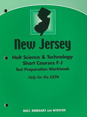 New Jersey Holt Science & Technology Short Courses F-J Test Preparation Workbook: Help for the GEPA