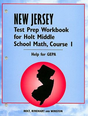 New Jersey Test Prep Workbook for Holt Middle School Math, Course 1: Help for GEPA
