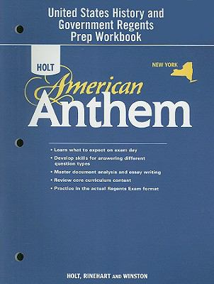 New York Holt American Anthem United States History and Government Regents Prep Workbook
