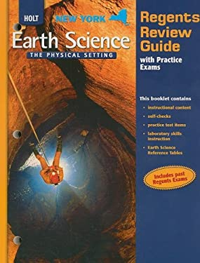 New York Holt Earth Science Regents Review Guide with Practice Exams: The Physical Setting