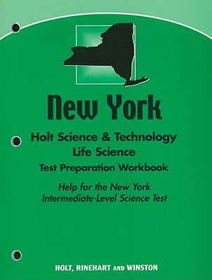 New York Holt Science & Technology Life Science Test Preparation Workbook: Help for the New York Intermediate-Level Science Test