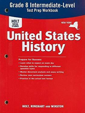New York Holt Social Studies United States History Intermediate-Level Test Prep Workbook: Grade 8