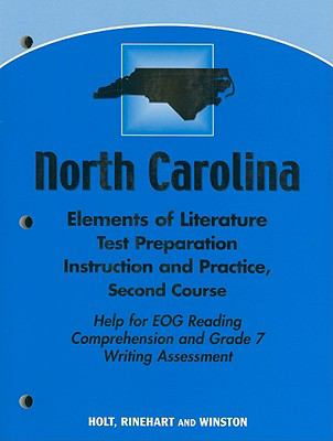 North Carolina Elements of Literature Test Preparation Instruction and Practice, Second Course: Help for EOG Reading Comprehension and Grade 7 Writing