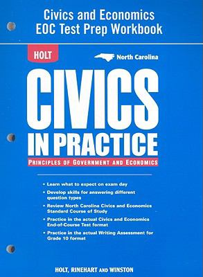 North Carolina Holt Civics in Practice Principles of Government and Economics: Civics and Economics EOC Test Prep Workbook
