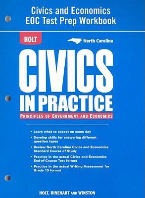 North Carolina Holt Civics in Practice Principles of Government and Economics: Civics and Economics EOC Test Prep Workbook