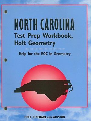 North Carolina Holt Geometry Test Prep Workbook: Help for the EOC in Geometry