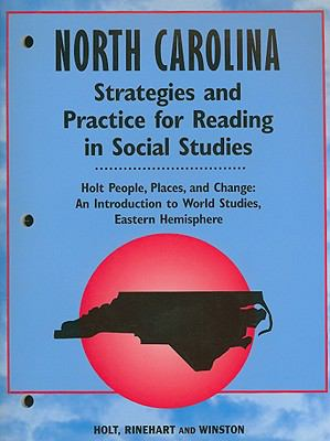 North Carolina Holt People, Places, and Change Strategies and Practice for Reading in Social Studies: An Introduction to World Studies, Eastern Hemisp