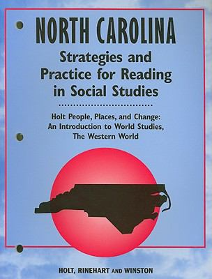 North Carolina Holt People, Places, and Change Strategies and Practice for Reading in Social Studies: An Introduction to World Studies, the Western Wo
