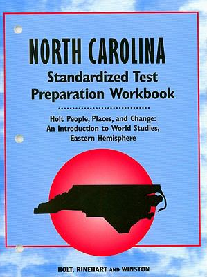 North Carolina People, Places, and Change Standardized Test Preparation Workbook: An Introduction to World Studies, Eastern Hemisphere