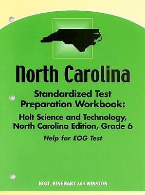 North Carolina Standardized Test Preparation Workbook: Holt Science and Technology, Grade 6: Help for EOG Test