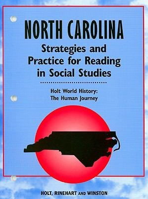 North Carolina Strategies and Practice for Reading in Social Studies: Holt World History: The Human Journey