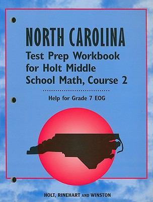 North Carolina Test Prep Workbook for Holt Middle School Math, Course 2: Help for Grade 7 EOG