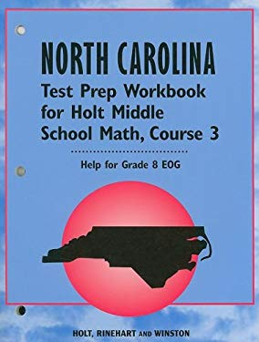 North Carolina Test Prep Workbook for Holt Middle School Math, Course 3: Help for Grade 8 EOG
