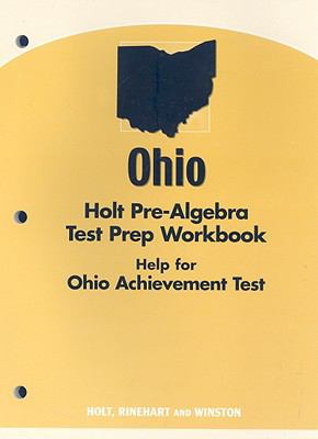 Ohio Holt Pre-Algebra Test Prep Workbook: Help for the Ohio Achievement Test