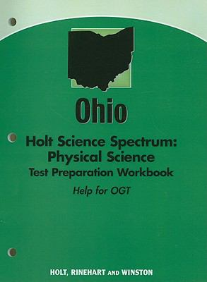 Ohio Holt Science Spectrum: Physical Science Test Preparation Workbook: Help for OGT